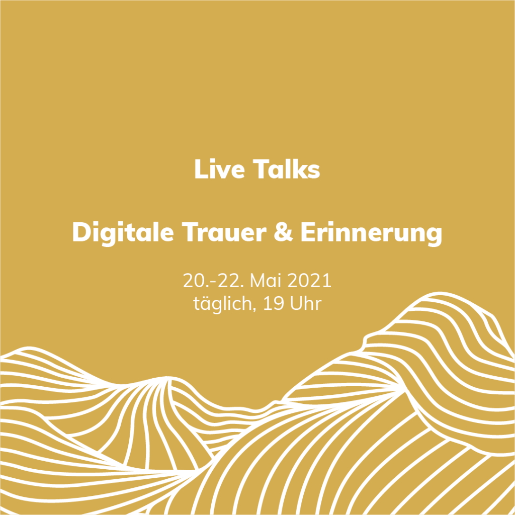"""The background is coloured with the farvel gold. A scaled section of the keyvisual can be seen at the lower third. Above the announcement """"Live Talks, Digitale Trauer und Erinnerung"""" with the daily timeslots can be seen with a white sans-serif font."""