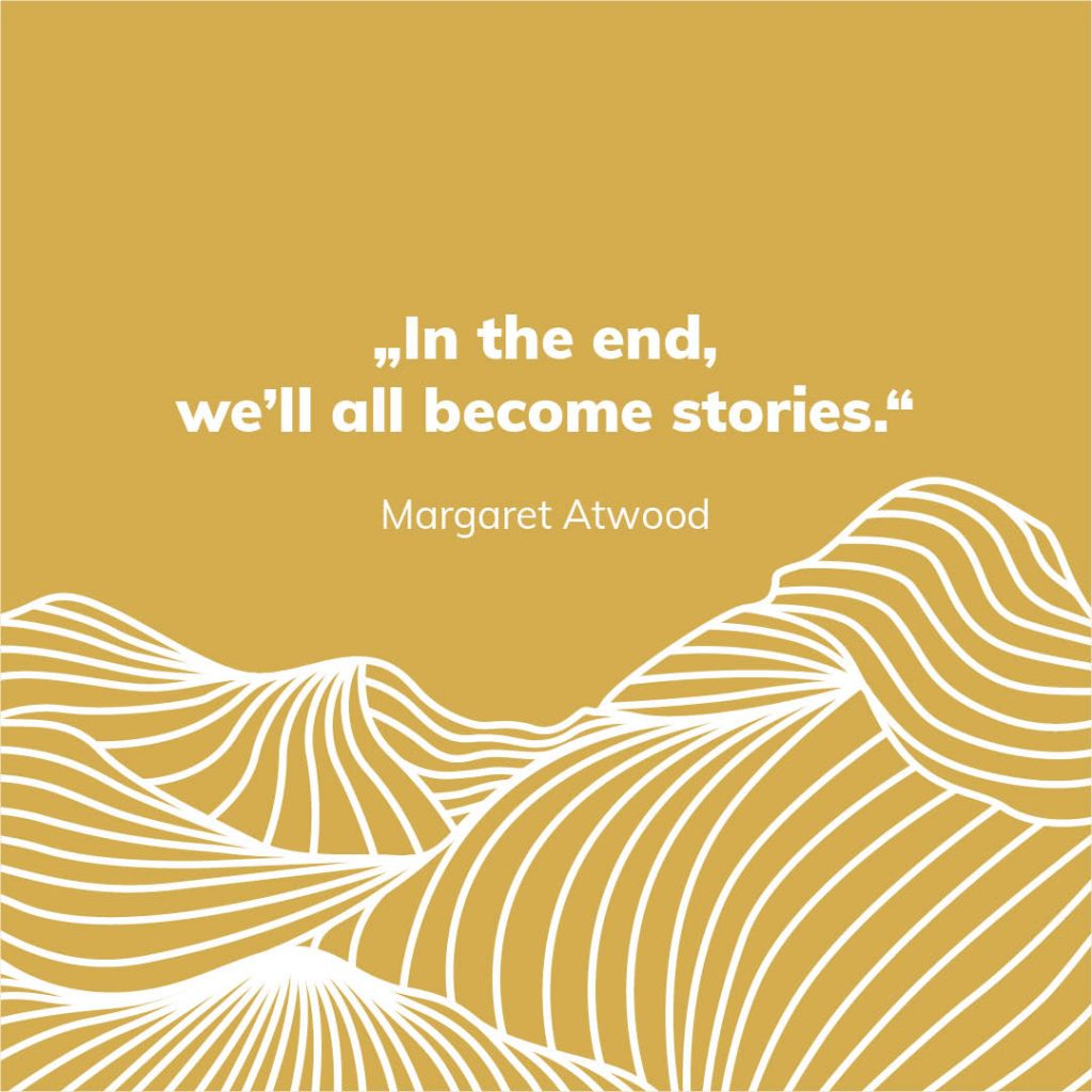 """The background is coloured with the farvel gold. A scaled section of the keyvisual can be seen at the lower third. Above the quote """"In the end, we'll all become stories."""" by Margaret Atwood can be seen with a white sans-serif font."""